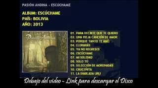 Pasion Andina  Disco : Escuchame ( 2013 )