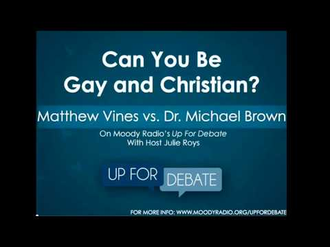 (Audio) Can You Be Gay and Christian? - Dr. Michael Brown debates Matthew Vines