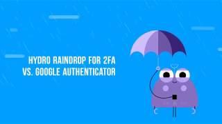Hydro Raindrop 2FA vs Google Authenticator