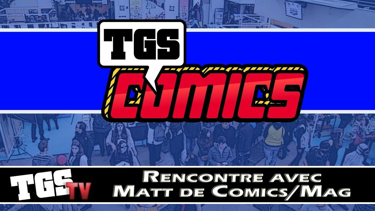 [TGS Tv] Exclu : MATT lance Comics/MAG