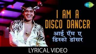 I Am A Disco Dancer with lyrics | आय ऍम अ डिस्को डांसर के बोल | Disco Dancer | Vijay Benedict|Mithun