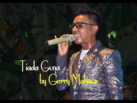Tiada Guna by Gerry Mahesa [ OM. DEWA NADA ]