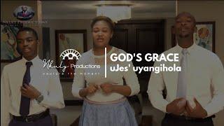 GOD'S GRACE   UJES' UYANGIHOLA