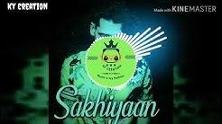 Download sakhiyan dj sanju mp3 free and mp4