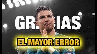 El mayor error en la historia del Real Madrid - oficial Cristiano Ronaldo se va