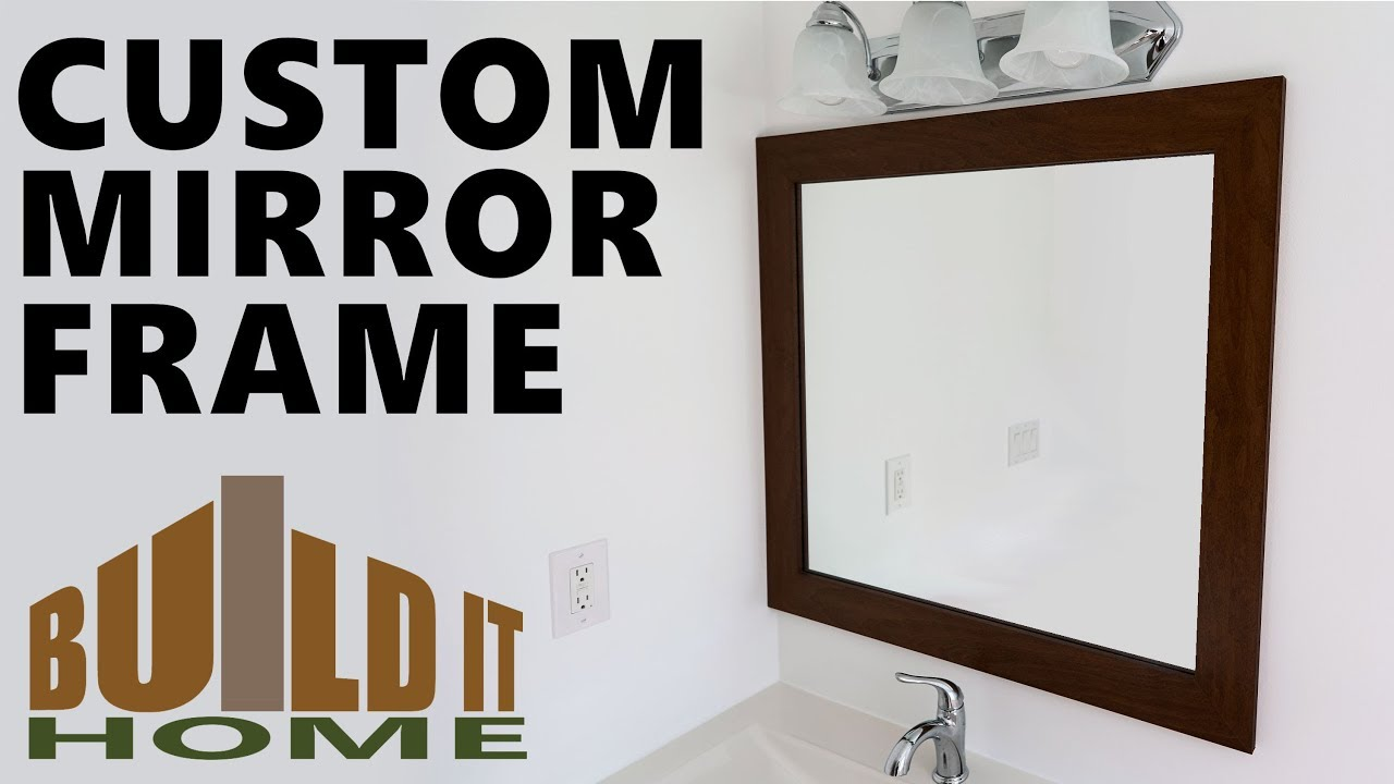 Making A Custom Mirror Frame - YouTube