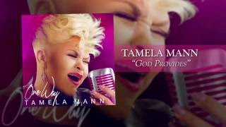 God Provides | Tamela Mann |  Lyric Video