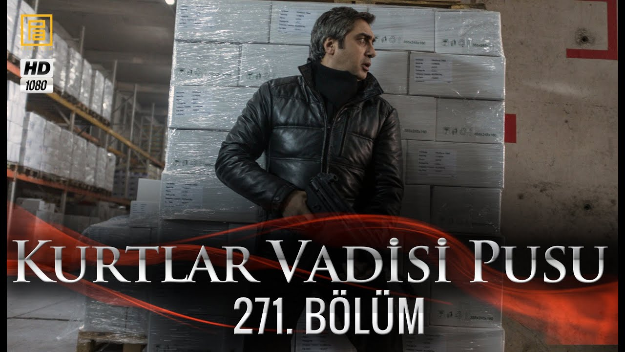 Download Kurtlar Vadisi Pusu 271. Bölüm
