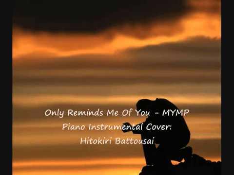 MYMP - Only Reminds Me Of You Lyrics | MetroLyrics