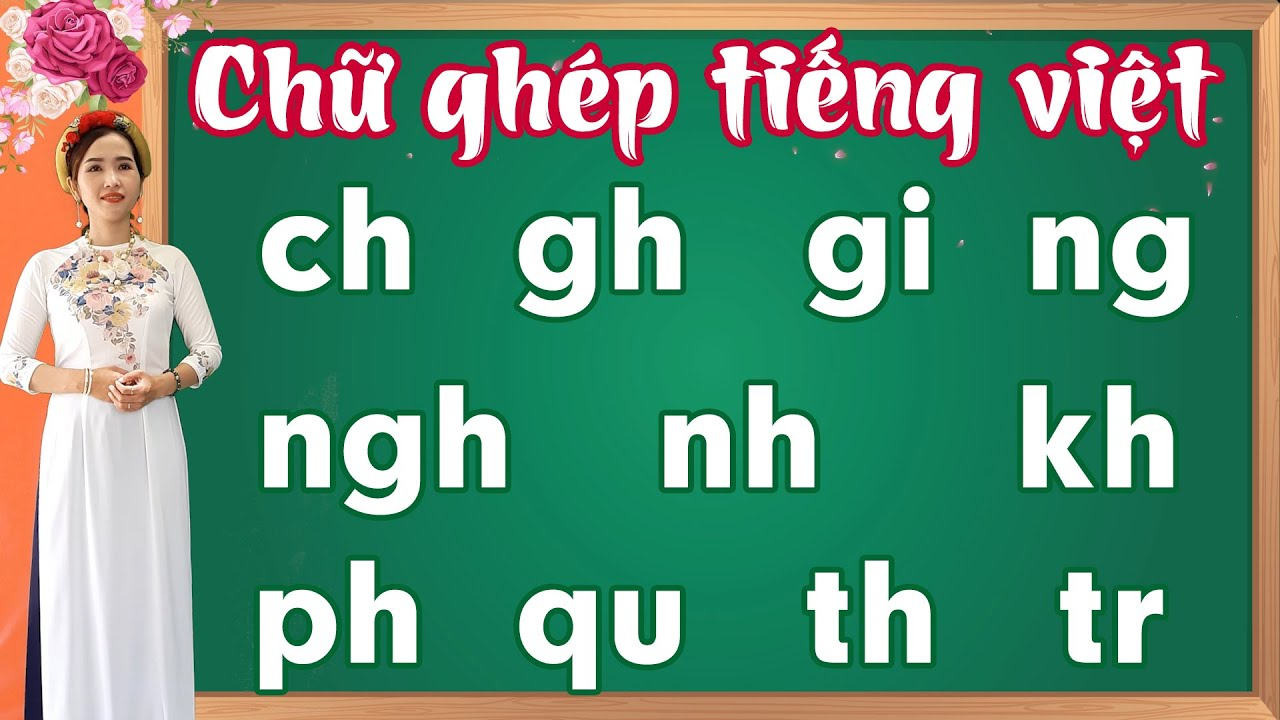 Chữ ghép tiếng việt |11 phụ âm ghép tiếng việt |Bảng chữ cái tiếng Việt - Learn vietnamese