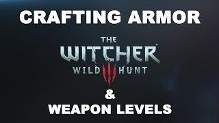 The Witcher 3: Wild Hunt Crafting Armor & Weapons Levels