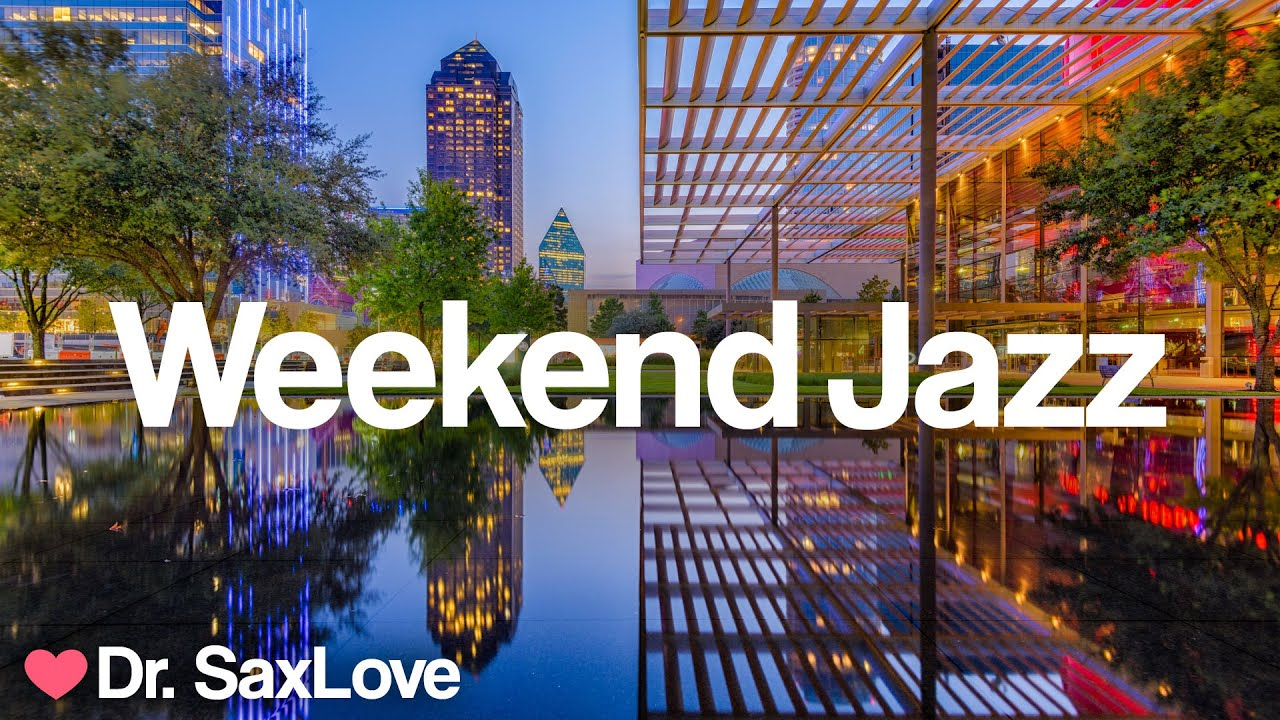 Download Weekend Jazz ❤️ Smooth Jazz Music for Having an Awesome Weekend!