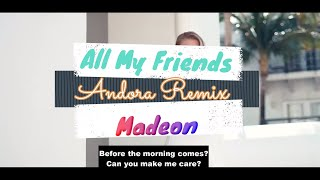 Madeon - All My Friends (Andora Remix)