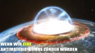 Was wäre, wenn wir eine Antimaterie-Bombe zünden würden?