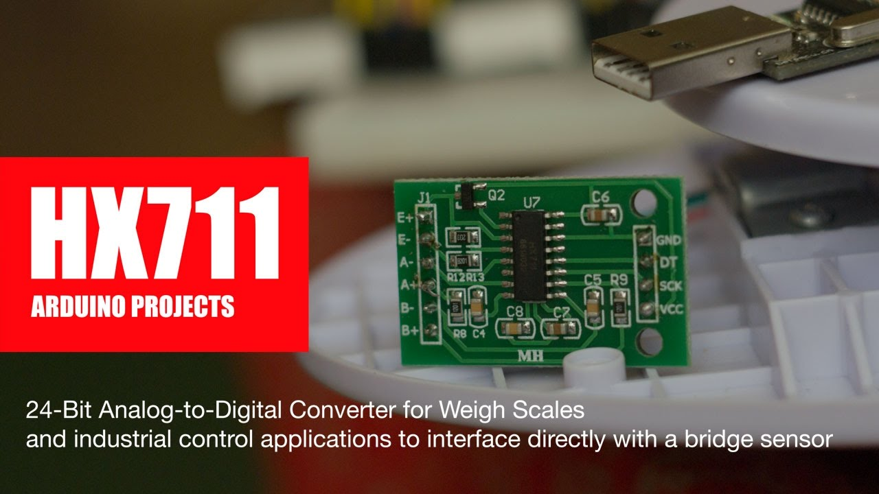 Diy Arduino Projects Hx711 Analog To Digital Converter For Weigh Circuits It Is Also Used In Computers And Analogtodigital Scales