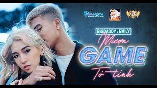 MƯỢN GAME TỎ TÌNH - EMILY ft BIGDADDY | OFFICIAL MV | Mì Gõ