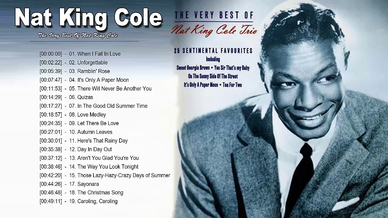 Nat King Cole Greatest Hits 2020 Top 30 Best Songs Of Nat King Cole Nat King Cole Collection Youtube