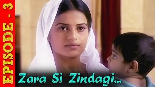 Zara Si Zindagi - Hindi TV Serial - Full Episode 3