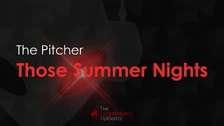 The Pitcher - Those Summer Nights [HQ + HD RADIO EDIT]