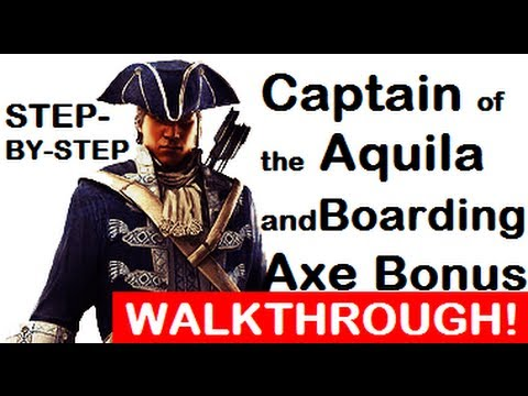 How to get Captain of the Aquila/Boarding Axe Bonus Step By Step WALKTHROUGH Assassin's Creed 3