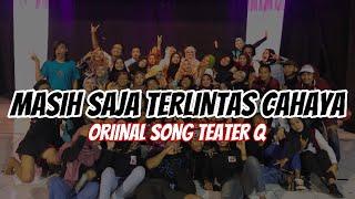 TEATER Q - MASIH SAJA TERLINTAS CAHAYA (OFFICIAL VIDEO)