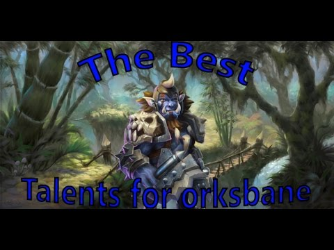 The Best Talents For Orksbane