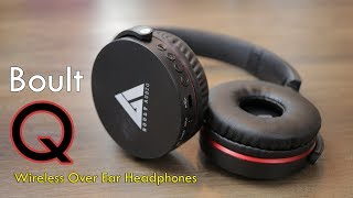 Boult Audio Q Review - Wireless Xtra Bass Over Ear Headphones with Mic priced Rs. 1690