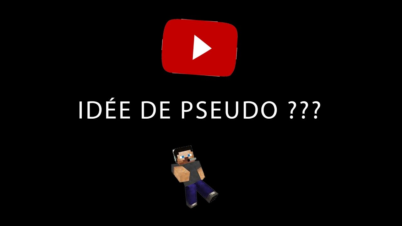 Idée de pseudo ??? - YouTube