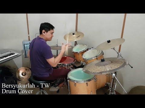 Bersyukurlah - True Worshippers Drum Re-interpretation