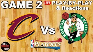 Cavs vs Celtics Game 2 | Live Play-By-Play & Reactions