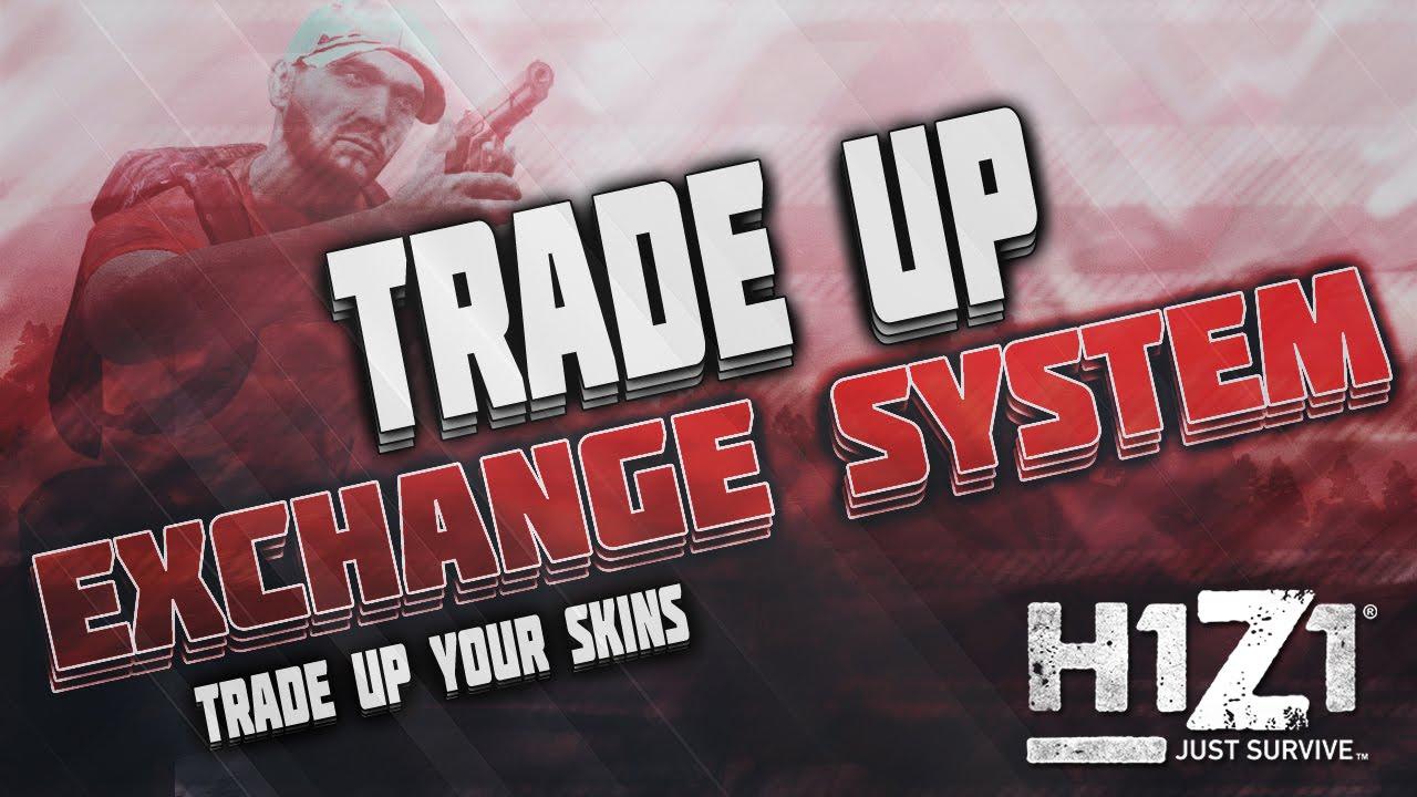 H1Z1 // Trade Up - Exchange System