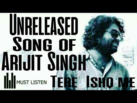 Unreleased Song of Arijit Singh | Tere Ishq me