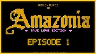 AMAZONIA EPISODE 1 - True Love Edition (Fun Ad)