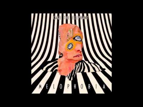 Cage The Elephant - Melophobia (2013) Full Album