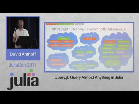 JuliaCon 2017 | Query jl: Query Almost Anything in Julia
