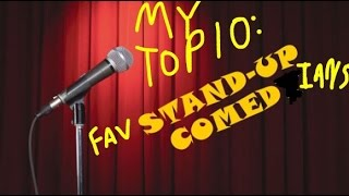 My Top 10:Favorite Stand-Up Comedians