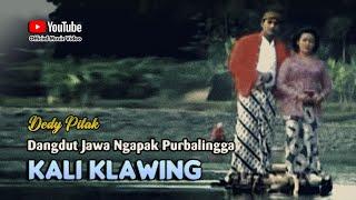 KALI KLAWING MANGU MANGU ~ Dedy Pitak # Lagu Campursari Ngapak Banyumasan [Official Music Video]
