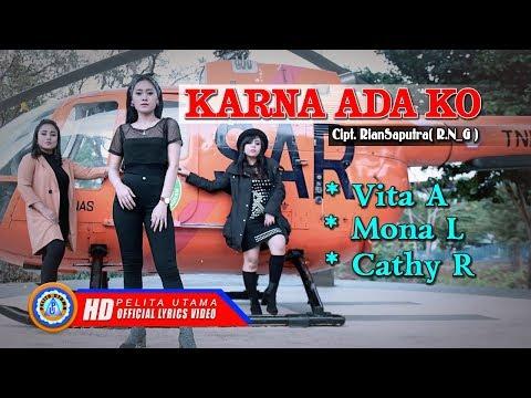 karna-ada-ko---vita-alvia,-mona-latumahina,-cathy-rahakbauw-(official-lyrics)