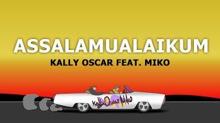 Kally Oscar feat. Miko - Assalamu Alaikum video