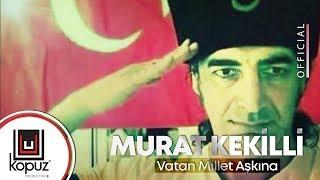 Murat Kekilli  - Vatan Millet Aşkına ( 15 Temmuz Marşı )