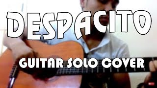 Luis Fonsi - DESPACITO ft. Daddy Yankee (Fingerstyle) Guitar Cover Khẽ Thôi Cưng À