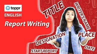 Class 7 English : Writing | Report Writing (CBSE, NCERT)