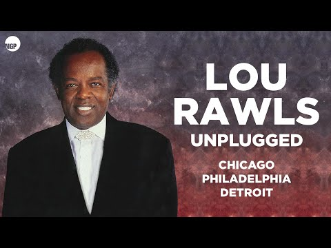 14. These Are The Songs - Lou Rawls (Unplugged) Chicago - Philadelphia - Detroit