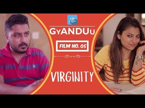 Virginity - Film no.5 : PDT GyANDUu Short Film Series - PDT