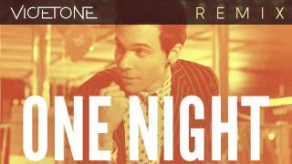 Matthew Koma   One Night (Vicetone Remix)