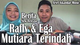 Berita - Ega & Rafly (New Single) Mutiara Terindah
