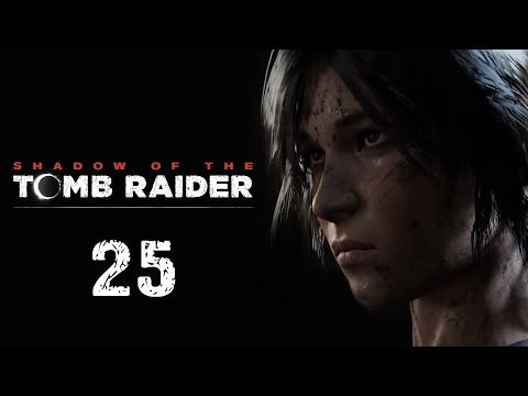 Shadow Of The Tomb Raider - Прохождение игры - Руины храма в Сеноте [#25] | PC