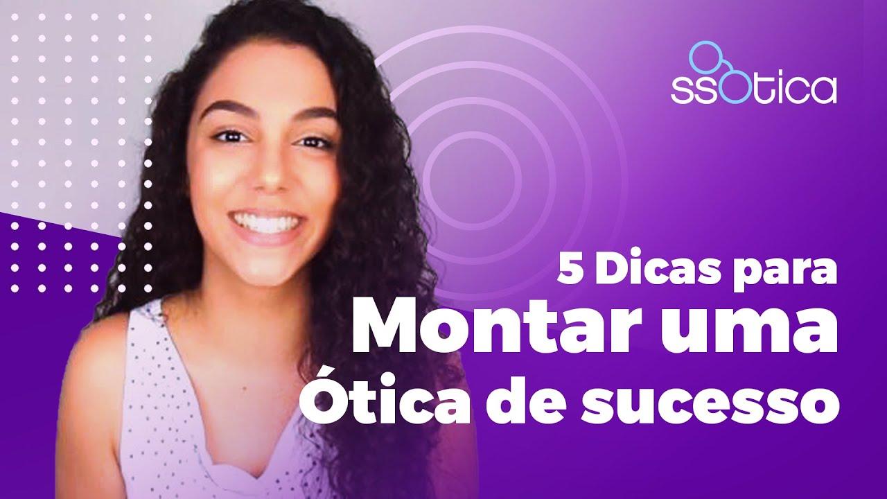1559542ca 5 DICAS para montar uma ÓTICA de SUCESSO | ssOtica - YouTube