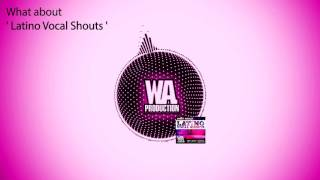 Latino / Cuba / Spanish Vocal Shouts [200+ EDM / Melbourne Bounce Voice & Acapella  Samples & Loops]