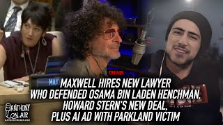 Maxwell Hires New Lawyer Who Defended Osama Bin Laden Henchman, Howard Stern's New Deal, Plus AI Ad